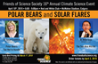 """Polar Bears and Solar Flares"" – Friends of Science Society Announces their 16th Annual Climate Change Event in Calgary, April 10, 2019"