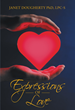 "Janet Dougherty's New Book ""Expressions of Love"" Is an Evoking Account of Poems That Contain Life Lessons Taken From Human Emotions"