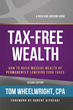 Tax-Free Wealth by CPA Tom Wheelwright was updated in 2018 for the new tax plan.