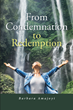 "Barbara Amajoyi's Newly Released ""From Condemnation to Redemption"" is an Impassioned Narrative About God's Promise of Salvation for His People"