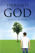 "Aptly Titled ""Thoughts on God,"" Wendell Grainger's New Release is Thought Provoking and a Much Needed Perspective on God, Christianity, and How They Connect"