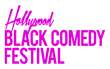 The Hollywood Black Comedy Festival (HBCF) Kicks Off Its Inaugural Weekend With Live Shows and Iconic Events Summer 2019