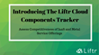 Introducing The Liftr Cloud Components Tracker