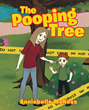 "Anniebelle MaNess's New Book ""The Pooping Tree"" Is a Fun and Silly Tale About a Very Unusual Tree for Young Children"