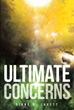 "Diane Lavett's New Book ""Ultimate Concerns"" is a Collection of Short Stories Exploring a Myriad of Themes Universal to the Human Experience"