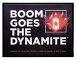 BOOM GOES THE DYNAMITE by Ok2Win