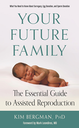 "Dr. Mark Leondires pens foreward to Dr. Kim Bergman's new book, ""Your Future Family: The Essential Guide to Assisted Reproduction"""