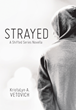 Reincarnation Reinvented in New Metaphysical, Fantasy Narrative: 'Strayed: A Shifted Series Novella'
