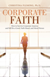 Encouraging New Book 'Corporate Faith: How to Survive Corporate America and Still be a Good, Faith-Based and Moral Person' is Released
