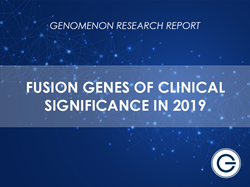 Fusion Genes of Clinical Significance in 2019 - Genomenon Research Report