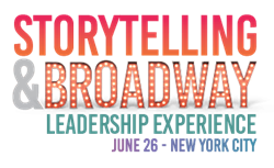 Storytelling & Broadway Leadership Experience - Wednesday June 26 in New York, NY