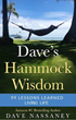 COMING SOON! Dave's Hammock Wisdom, 99 Lessons Learned Living Life.