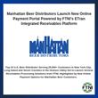 Manhattan Beer Distributors Launch New Online Payment Portal Powered by FTNI's ETran Integrated Receivables Platform