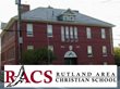 The Rutland Area Christian School focuses on educating the whole child: body, mind, and soul.