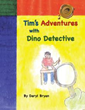 Mystery and Adventure Await in 'Tim's Adventures With Dino Detective'