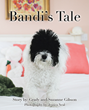 "Grady Gibson's Newly Released ""Bandi's Tale"" is a Lovely Book about a Dog's Moments that Teach Appreciation and Love for One's Self and Others"