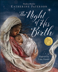 The Night of His Birth by Katherine Paterson and Illustrator Lisa Aisato