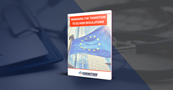 Cognition Corporation White Paper: Managing the Transition to EU MDR Regulations