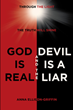 "Anna Ellison-Griffin's newly released ""God is Real, and the Devil is a Liar"" is a riveting journal that gives the readers a strength in fighting the true enemies in life."