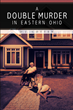 "Author D.J. Cotten's new book ""A Double Murder in Eastern Ohio"" is a riveting work of fiction depicting a heinous crime in a small town in Ohio."