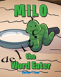 "Esther Titus's newly released ""Milo the Word Eater"" is an exquisite tale of two bookworms in an adventure to see the outside world"