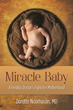 Reproductive Endocrinologist, Dorette Noorhasan, MD Reveals Personal Struggles with Conception in Miracle Baby: A Fertility Doctor's Fight for Motherhood