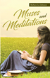 "Barbara Lee Johnson's newly released ""Muses and Meditations"" is a beautiful spiritual journey through creative pieces that inspire meditation and carry hope."
