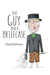 "David Johnson's newly released ""One Guy and a Briefcase"" is an impelling book that gives an idea to the reader on how to achieve freedom in Christ."