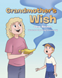 "Author Jane Becker's new book ""Grandmother's Wish"" is heartwarming story of love and family as young readers learn about their parents' childhood."
