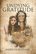 "Marilyn Redding's newly released ""Undying Gratitude"" is a beautiful memoir giving thanks to one little girl whose life turned out harder than most"