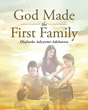 "Olufunke Adeyemi-Adelanwa's newly released ""God Made the First Family"" is a vivid book of biblical stories that show the omnipotence of God for children to learn"