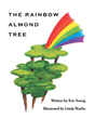 "Author Eric Young's new book ""The Rainbow Almond Tree"" is a colorful and poignant story contrasting the beauty and wonder of nature and the tragedy of deforestation"