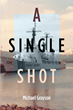 "Author Michael Grayson's new book ""A Single Shot"" is a compelling collection of true search-and-rescue stories from his two decades of service in the US Coast Guard"