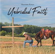 "Heather Ruble's newly released ""Unbridled Faith"" is a wonderful 30-day devotional that will effectively guide one in their spiritual growth."