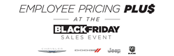 Black Employee Pricing Plus at the Black Friday Sales Event Text on White Background with Chrysler, Dodge, Jeep and Ram Logos