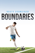 "Rusty Schneider's newly released ""Boundaries"" is a beautiful journey of a lost kid who found direction and guidance in his path to maturity"