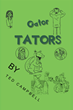 "Ted Campbell's Newly Released ""Gator Tators"" Is a Wholesome Tale of an Alligator Who was Abandoned After Birth"