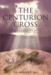 "Mike Haley and Kyle Caves's newly released ""The Centurion Cross: A BIBLICAL FICTION NOVEL"" is a fictional tome that brings the real meaning of the cross in people's life."