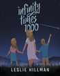 "Leslie Hillman's Newly Released ""Infinity Times 1000"" Expresses a Heartfelt Message of Love to the Young Ones Who Filled Her World with Happiness"