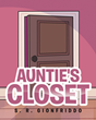 "S. R. Gionfriddo's newly released ""Auntie's Closet"" is a delightful story of an adventurous young man with a wide and wonderful imagination"