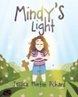 "Jessica Horton Pickard's newly released ""Mindy's Light"" is an inspiring story of a young girl who loves Jesus the most"
