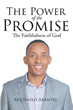 "Michaelo Abasori's newly released ""The Power of the Promise: The Faithfulness of God"" is a compelling read into the Most Holy God's great promises for His people"