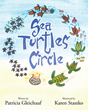 "Author Patricia Gleichauf's new book ""Sea Turtles Circle"" is an enthralling and educational children's book describing the fascinating life cycle of sea turtles"