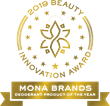MONA Brands, LLC Wins 'Deodorant Product Of The Year' Award  In The 2019 Beauty Independent Innovation Awards Program