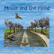 Charming New Children's Book 'Mouse and the Flood' Takes Readers on Surprising and Entertaining Adventure