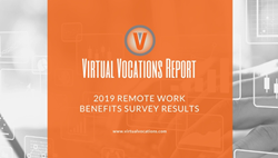 Virtual Vocations Report: 2019 Remote Work Benefits Survey Results