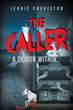 "Jeanie Creviston's new book ""The Caller"" is about how the forces of good and evil collide in this supernatural thriller"