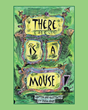 "Author Paula Abare's new book ""There Is a Mouse"" is a whimsical children's story starring a tiny mouse sharing the house of a knowing and hospitable human"