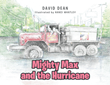 "David Dean and Nanci Whatley's newly released ""Mighty Max and the Hurricane"" is a short illustrated children's book about extending a helping hand to people in need."