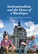 "David G. White's Newly Released ""Institutionalism and the Heart of a Worshiper"" Is an Astute Book on Reviving the True Essence of the Christian Church"